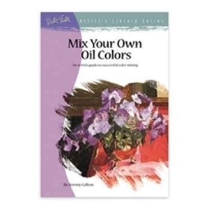 Picture of WALTER FOSTER ARTIST'S LIBRARY SERIES MIX  YOUR OWN OIL